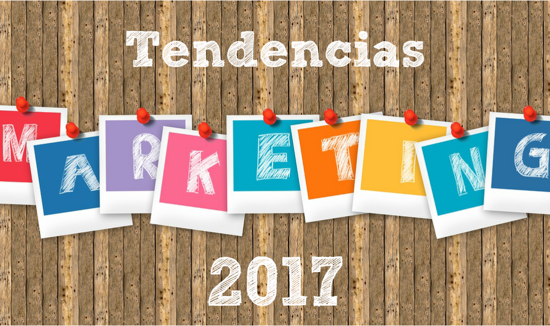 Tendencias del marketing de contenidos en 2017