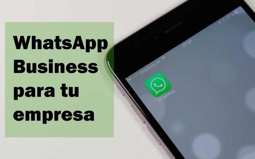 WhatsApp Business: lo que puede aportar a tu empresa
