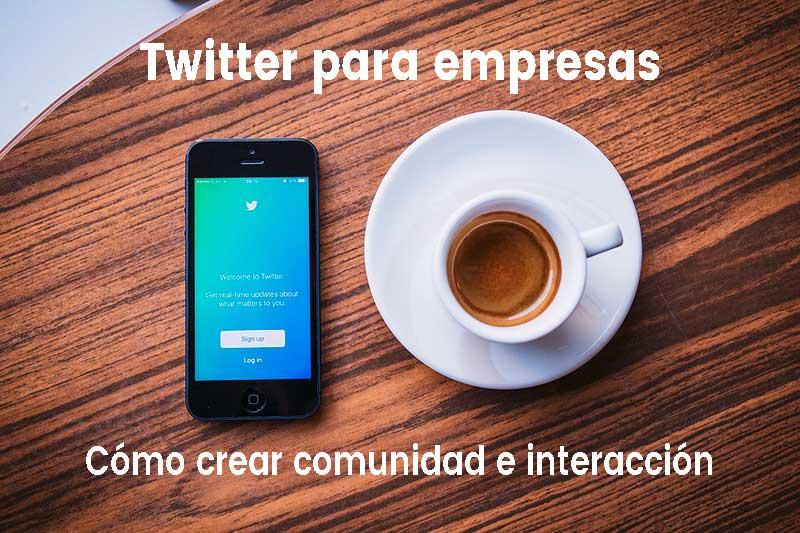 Twitter para empresas: cómo conseguir visibilidad e interacción